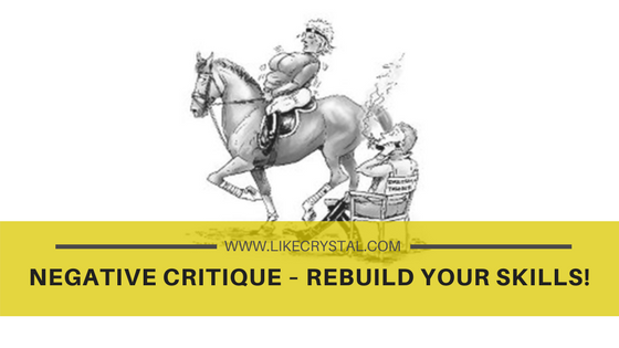 Negative Critique – Rebuild Your Skills!