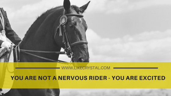 You are not a Nervous Rider – You are Excited