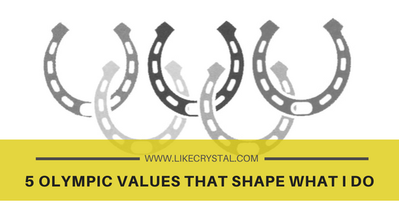 5 Olympic Values That Shape What I Do