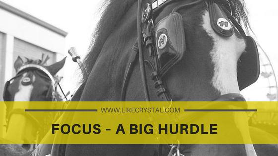 Focus – A Big Hurdle