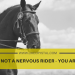 You are not a Nervous Rider - You are Excited