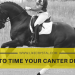 How To Time Your Canter Depart